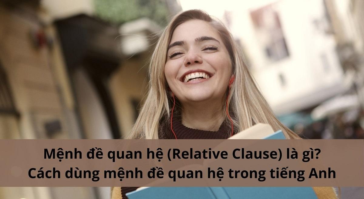 Mệnh đề quan hệ (Relative Clause) là gì